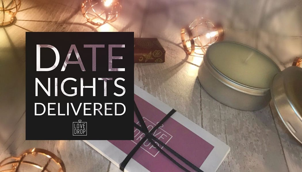 News: LoveDrop: Date Night Subscription Box